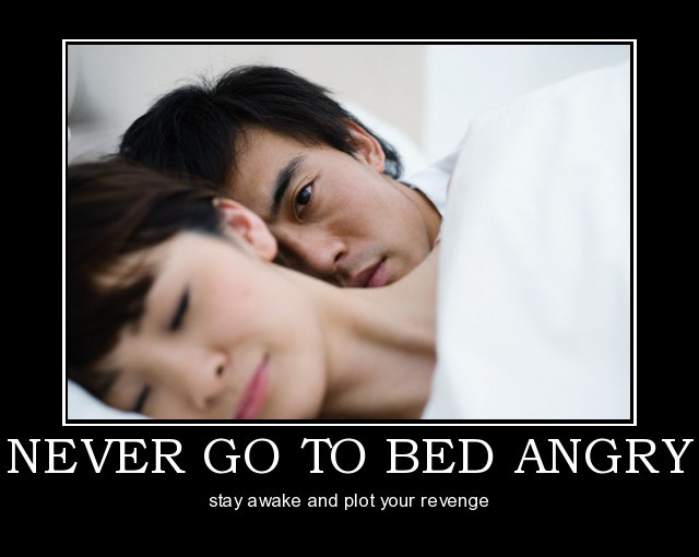 never-go-to-bed-angry-demotivational-poster-1282869226